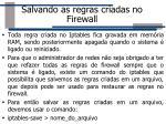salvando as regras criadas no firewall