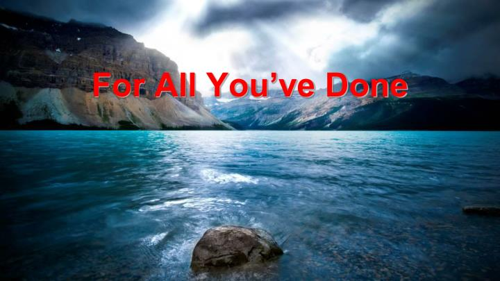 Ppt for all you ve done powerpoint presentation id 5450233