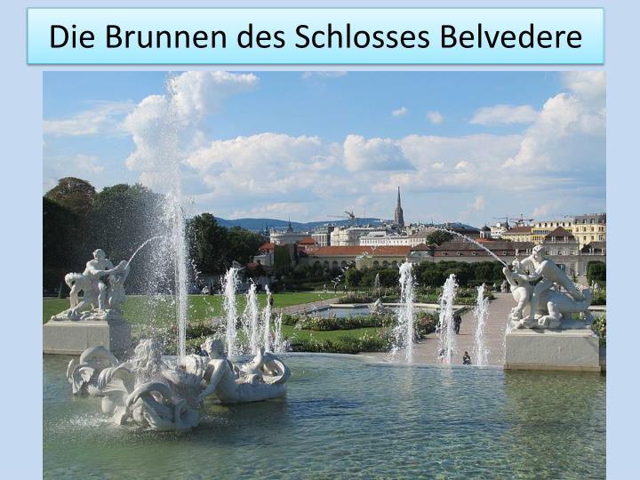 Die Brunnen des Schlosses Belvedere