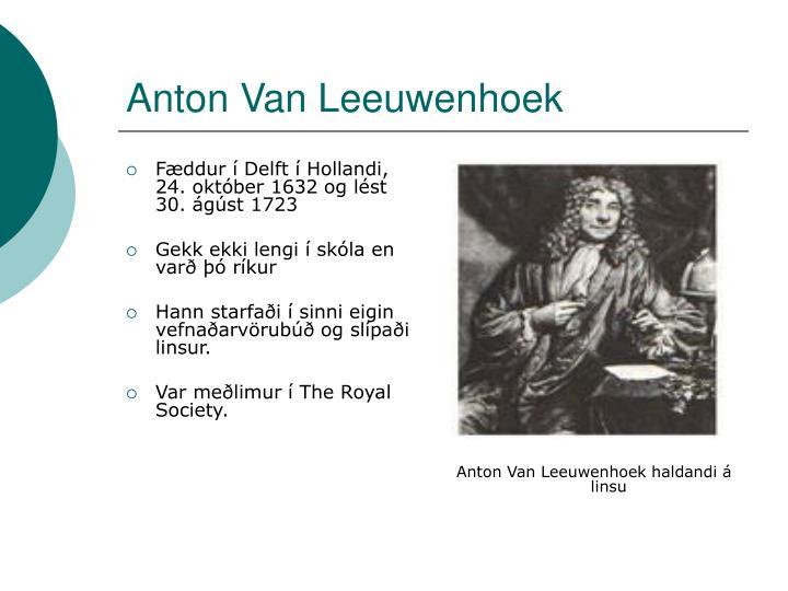Fæddur í Delft í Hollandi, 24. október 1632 og lést 30. ágúst 1723
