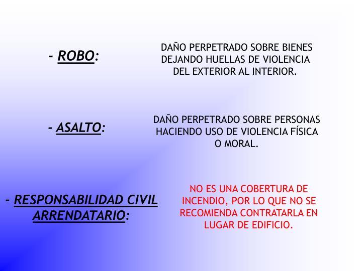DAÑO PERPETRADO SOBRE BIENES DEJANDO HUELLAS DE VIOLENCIA DEL EXTERIOR AL INTERIOR.