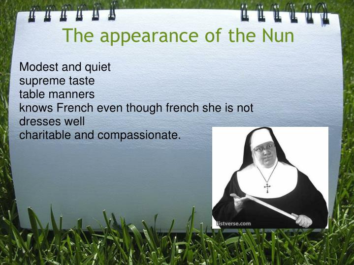The appearance of the nun