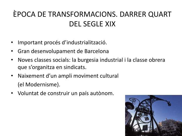 ÈPOCA DE TRANSFORMACIONS. DARRER QUART DEL SEGLE XIX