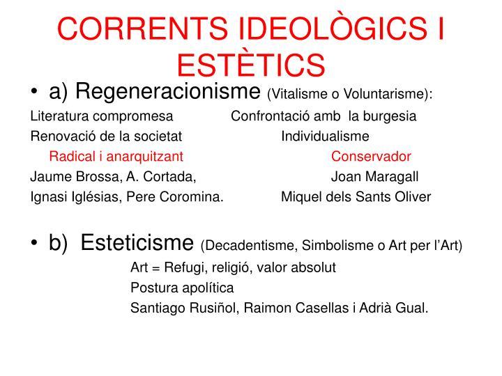 CORRENTS IDEOLÒGICS I ESTÈTICS