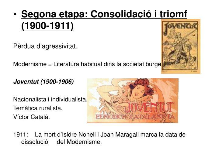 Segona etapa: Consolidació i triomf (1900-1911)