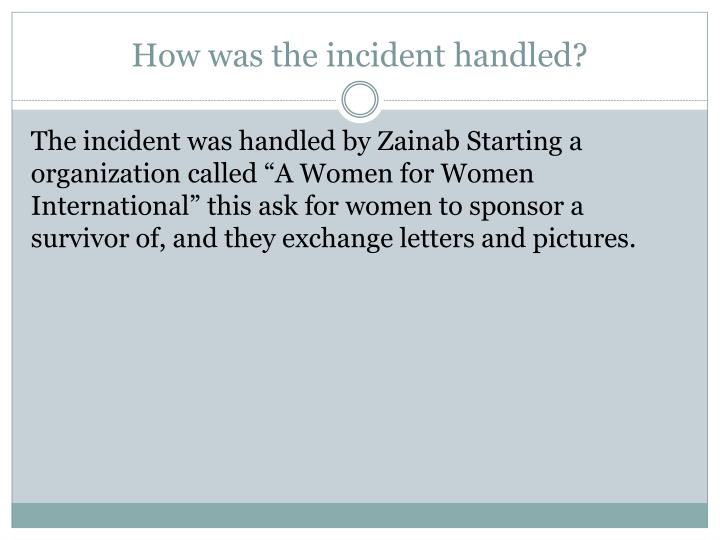 How was the incident handled?