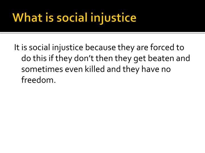 What is social injustice