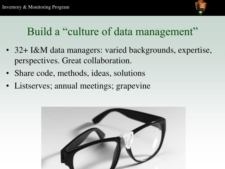 "Build a ""culture of data management"""