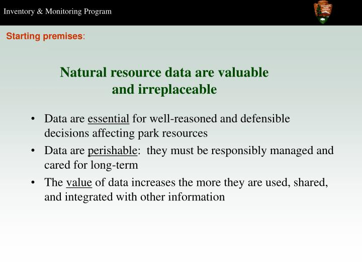 Natural resource data are valuable and irreplaceable