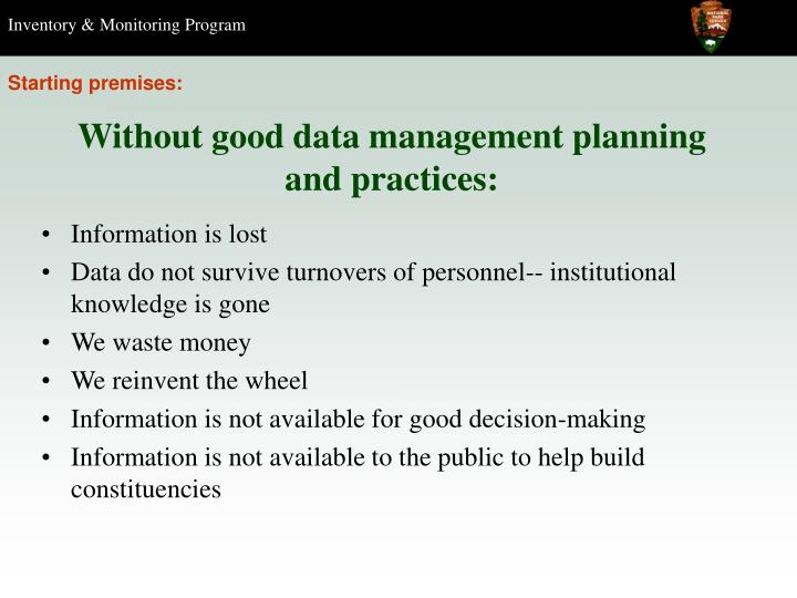 Without good data management planning and practices: