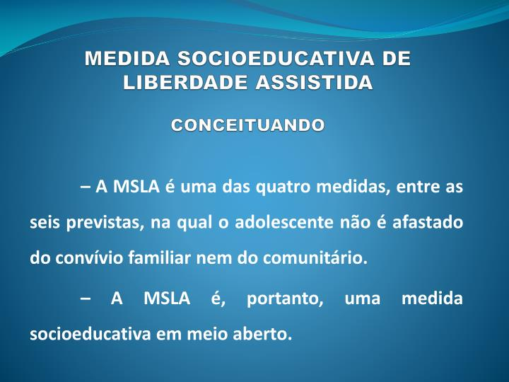 MEDIDA SOCIOEDUCATIVA DE LIBERDADE ASSISTIDA
