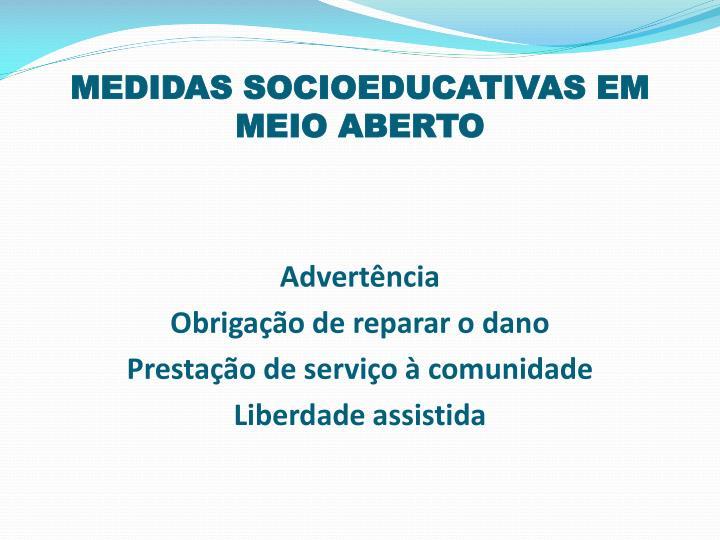 MEDIDAS SOCIOEDUCATIVAS EM MEIO ABERTO