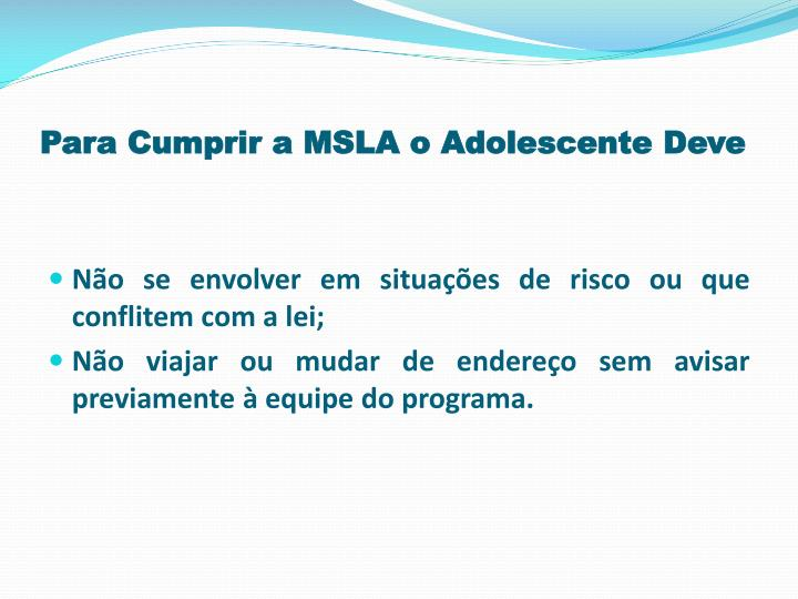 Para Cumprir a MSLA o Adolescente Deve
