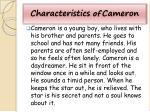 characteristics of cameron