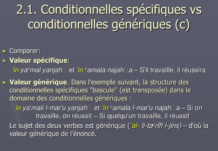 2.1. Conditionnelles spécifiques vs conditionnelles génériques (c)