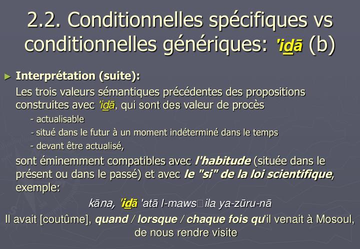 2.2. Conditionnelles spécifiques vs conditionnelles génériques: