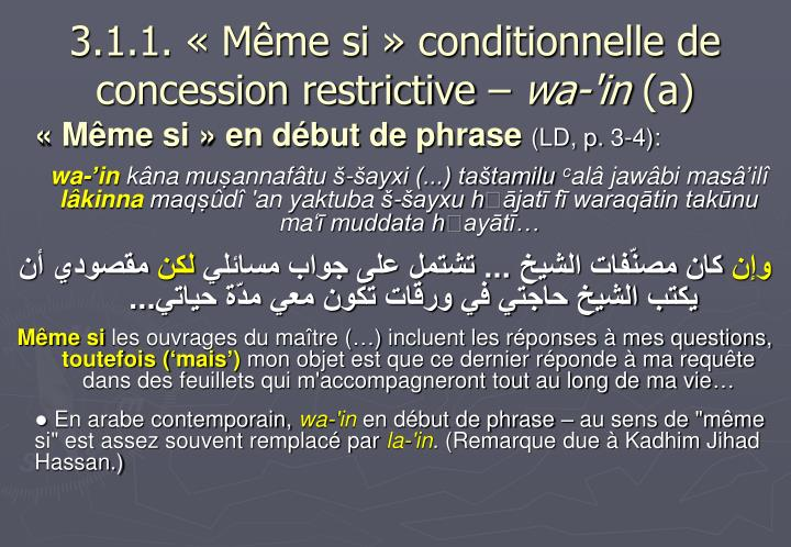 3.1.1. « Même si » conditionnelle de concession restrictive –
