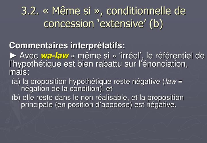 3.2. « Même si », conditionnelle de concession 'extensive' (b)