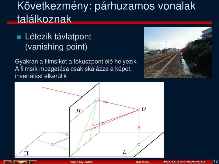 Következmény: párhuzamos vonalak találkoznak