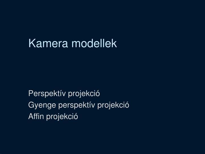 Kamera modellek