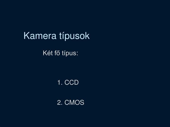 Kamera típusok
