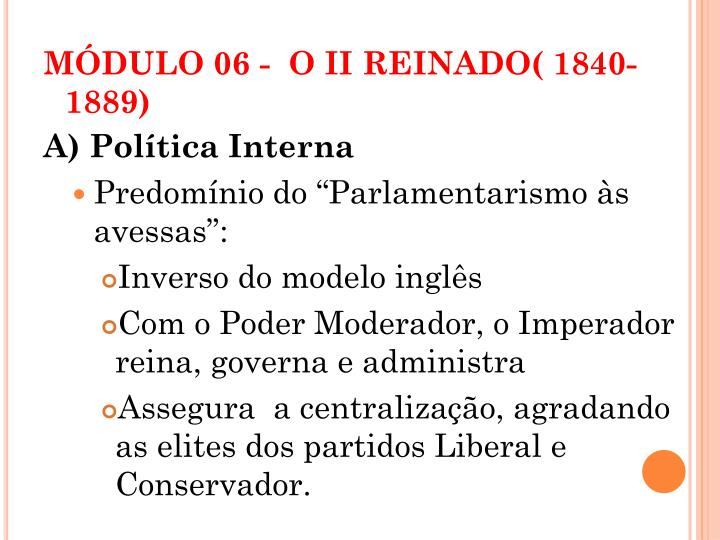 MÓDULO 06 -  O II REINADO( 1840-1889)