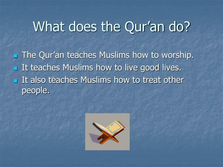 What does the Qur'an do?