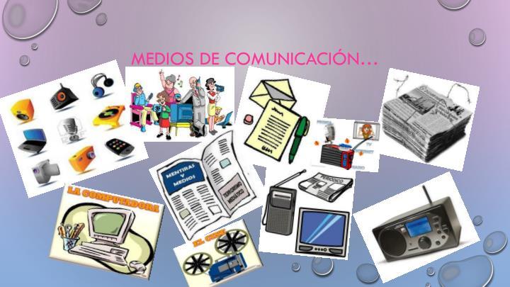 Medios de comunicación…