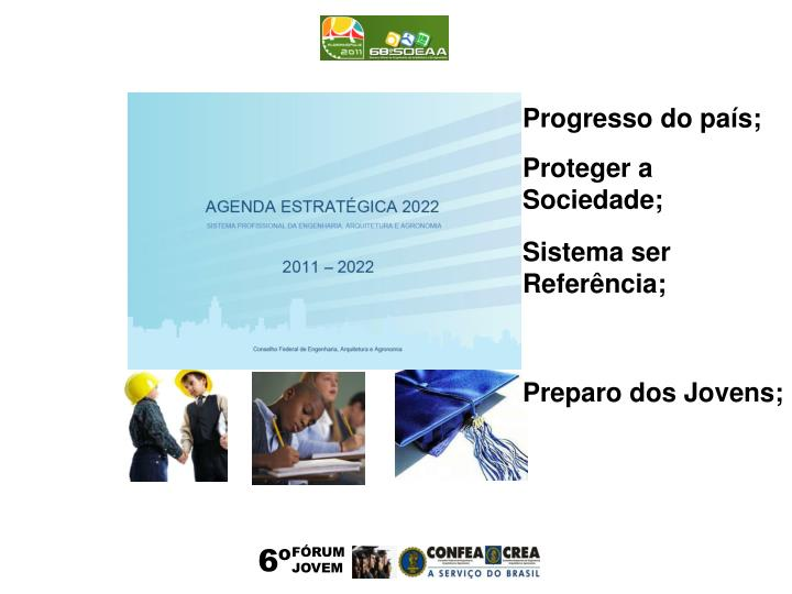 Progresso do país;