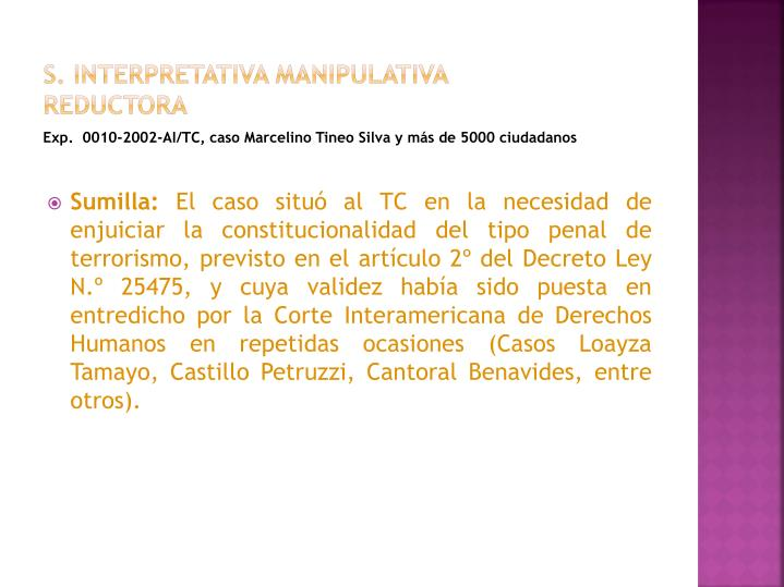 s. Interpretativa manipulativa reductora