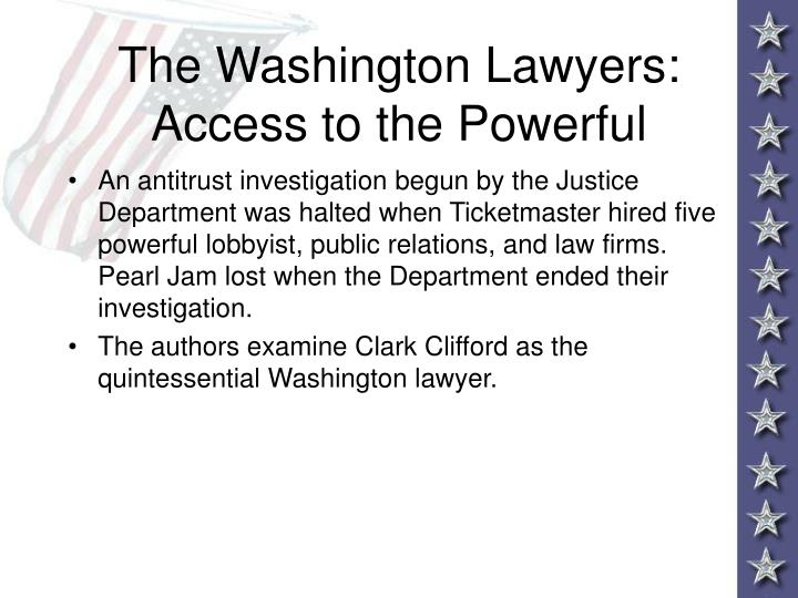 The Washington Lawyers: Access to the Powerful