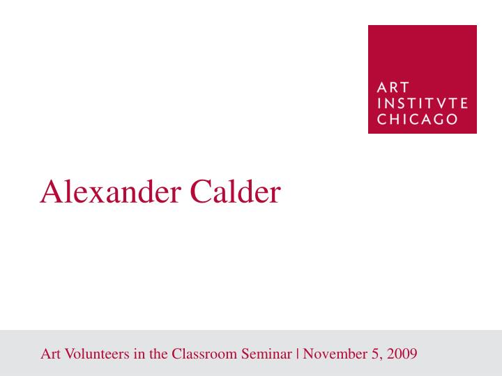 Art Volunteers in the Classroom Seminar | November 5, 2009
