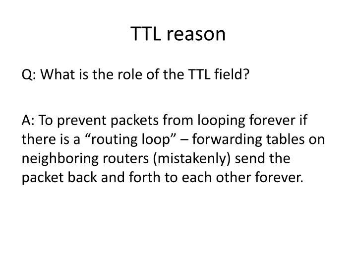 TTL reason