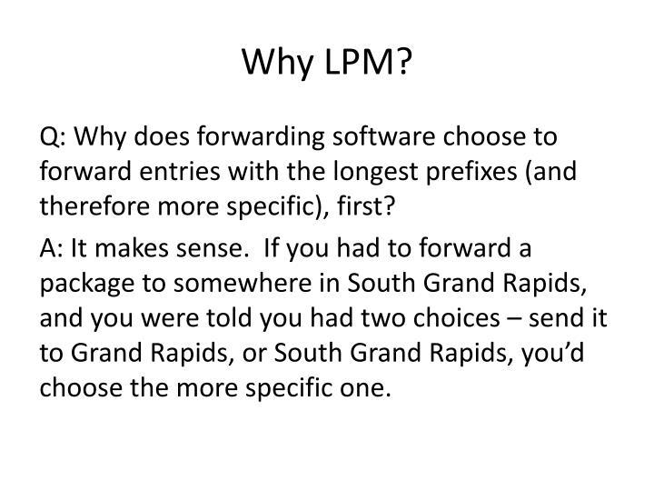 Why LPM?