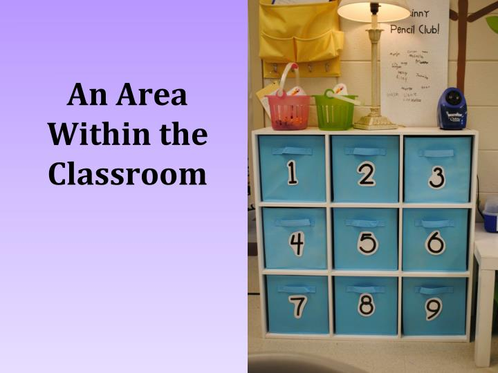 An Area Within the Classroom