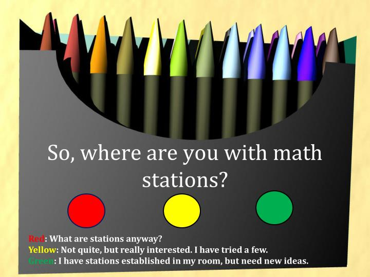 So, where are you with math stations?