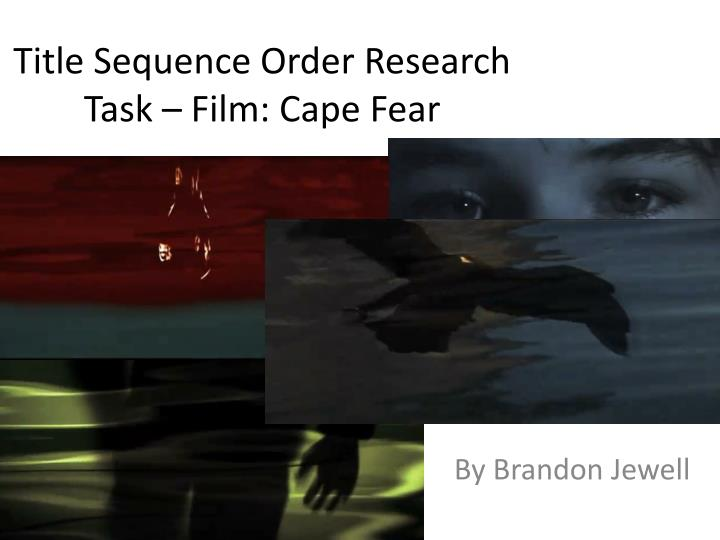 Title sequence order research task film cape fear