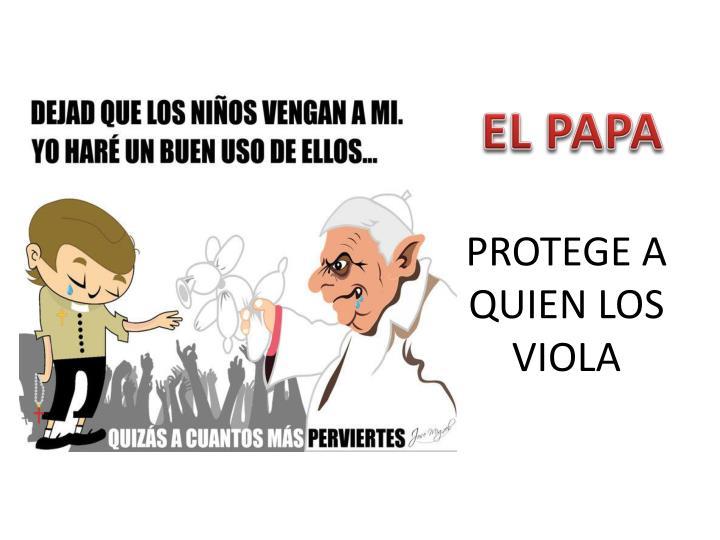 PROTEGE A QUIEN LOS VIOLA
