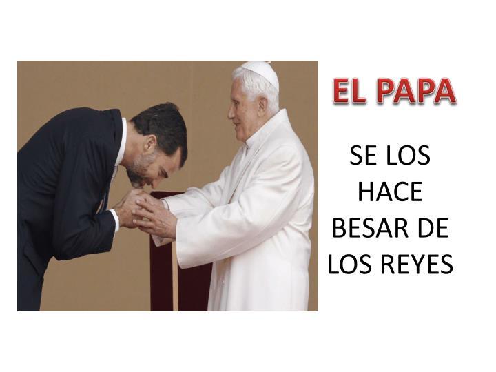 SE LOS HACE BESAR DE LOS REYES