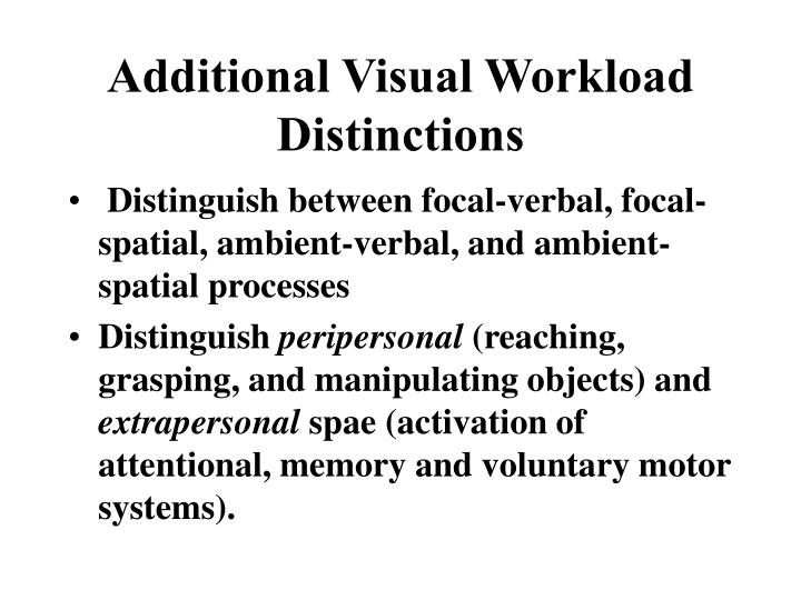 Additional Visual Workload Distinctions