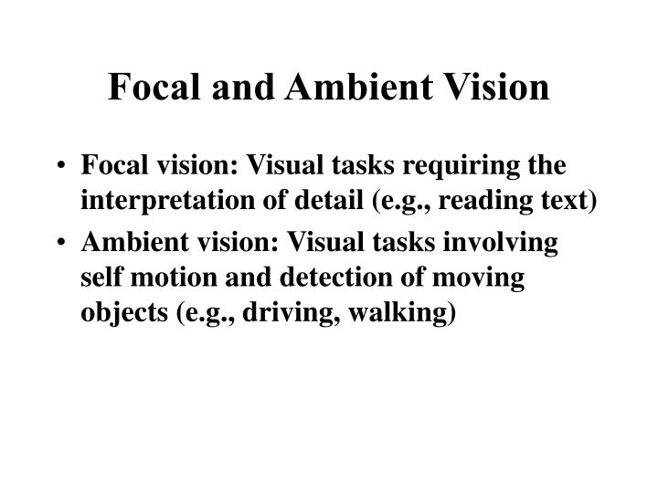 Focal and Ambient Vision