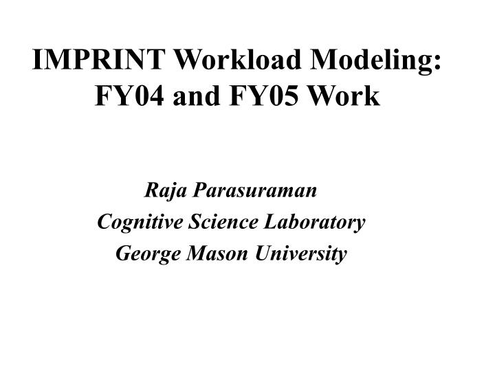 Imprint workload modeling fy04 and fy05 work