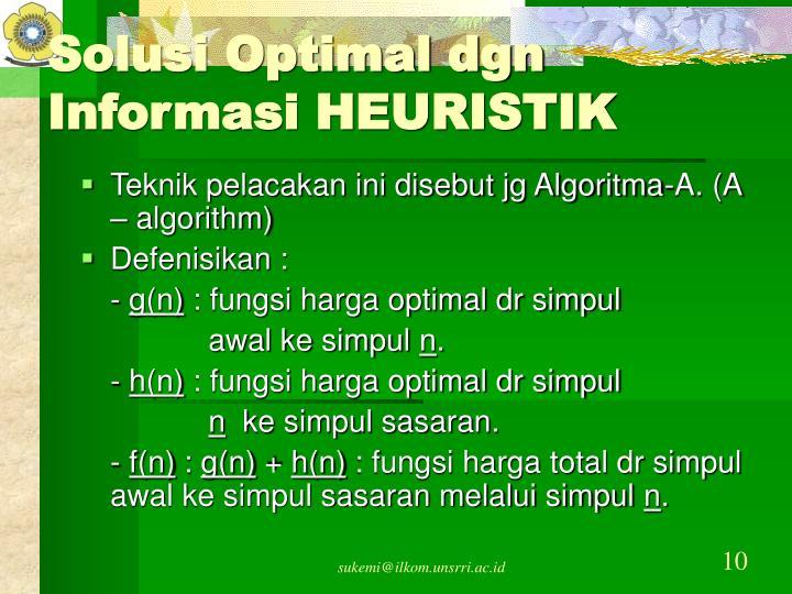 Solusi Optimal dgn Informasi HEURISTIK