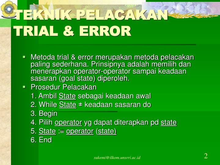 TEKNIK PELACAKAN TRIAL & ERROR