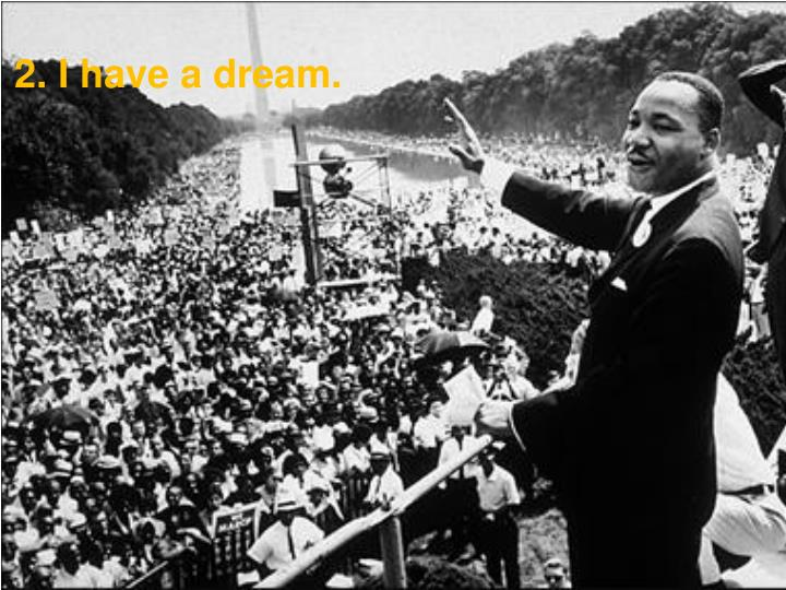 2. I have a dream.