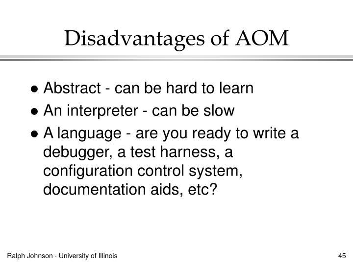 Disadvantages of AOM