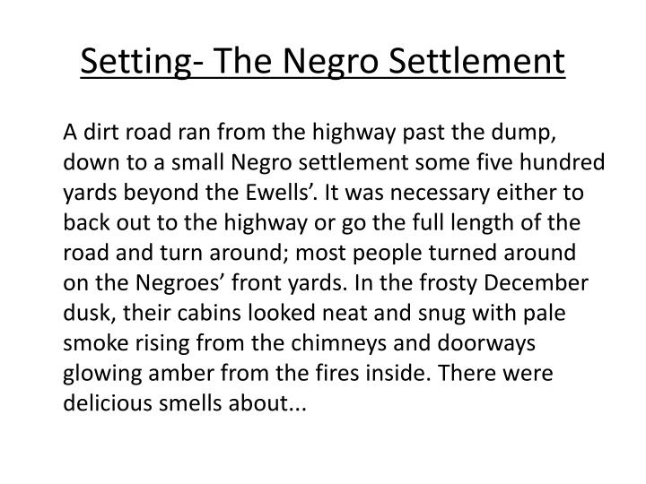 Setting- The Negro Settlement