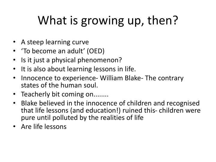 What is growing up, then?