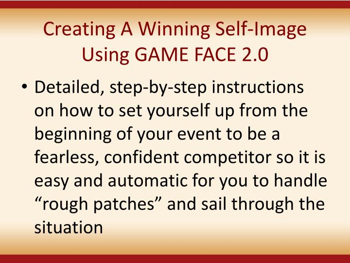 Creating A Winning Self-Image Using GAME FACE 2.0
