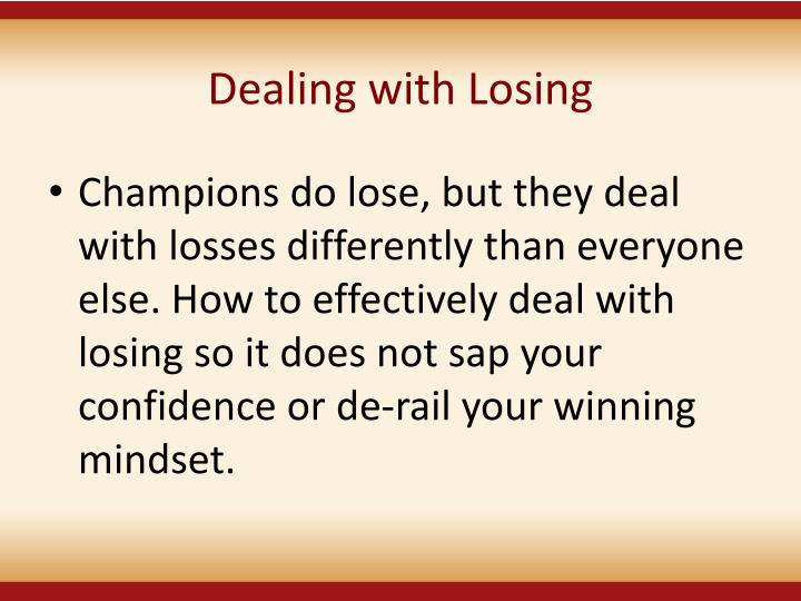 Dealing with Losing